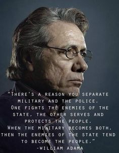 William Adama comments on the dangers of the Militarization of America's Local Police Force.