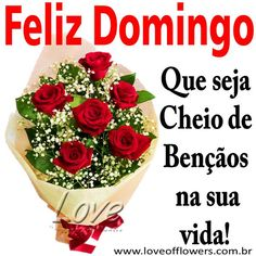 LOVE OF FLOWERS: Feliz Domingo