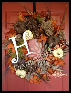 """Fall Initial wreath. This has been one of my most popular wreaths! It has been pinned several times, and several different pinners taking credit for it. Please if you have pinned this wreath, please pin it again with my """"Designs by Karrie"""" logo on it. Thank you :)"""