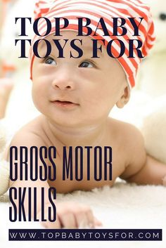 Look up and find the top baby toys for developing gross motor skills!
