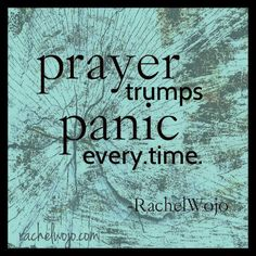 It's tempting to panic. But prayer is more powerful!!