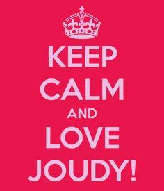 KEEP CALM AND LOVE JOUDY!