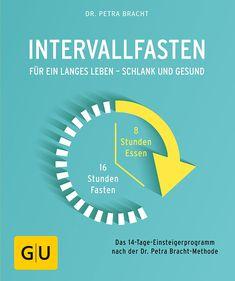 Intervallfasten: Für ein langes Leben - schlank und gesund (GU Ratgeber Gesundheit) eBook: Petra Bracht: Amazon.de: Kindle-Shop