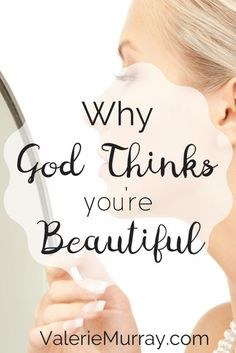 Why God Thinks You're Beautiful