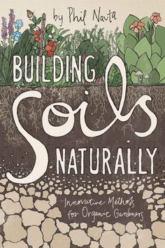 Building Soils Naturally: Innovative Methods for Organic Gardeners (English Edition) eBook: Phil Nauta: Amazon.de: Kindle-Shop