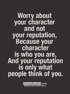 #CHARACTER #REPUTATION