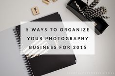 5 Ways To Organize Your Photography Business For 2015 and Beyond - Great ways to find work-life balance when you work from home - http://www.colorvaleactions.com/blog/5-ways-organize-photography-business-2015/