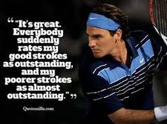 Rodger Federer - Tennis Quote