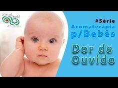Aromaterapia para bebês - Dor de ouvido - YouTube