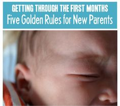 Getting Through the First Months: 5 Golden Rules for New Parents