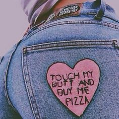 Not that I'd wear this in public, since even pizza isn't worth getting my ass grabbed by randos, but I'd wear this at home :) I should put a patch like this on one of my old fave pairs of jeans that are too ripped in indecent places to wear except at home, or in front of anyone besides Matt, anyway...