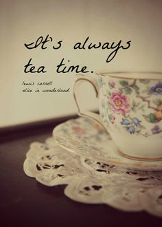 Alice in Wonderland Quote Print Lewis Carroll Hatter Always Tea Time Vintage Teacup Photography Wall Art Home Decor Book lover gift. $15.00, via Etsy.