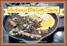 How to Make Your Own Autumn Boiling Spice