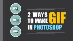 2 Ways to Make GIF in Photoshop