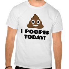 I Pooped Today (emoji shirt) T Shirts T-Shirt, Hoodie for Men