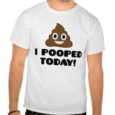 I Pooped Today (emoji shirt) T Shirts T-Shirt, Hoodie for Men