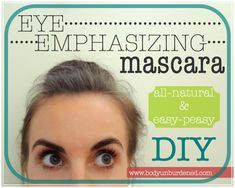 This DIY all-natural mascara emphasizes eyes and is very simple to make. Best yet, no smudging or flaking!