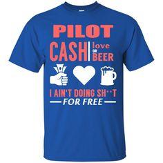Pilot T shirts I Ain't Doing For Free Hoodies Sweatshirts