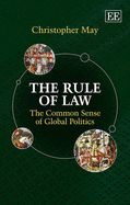 Book Review: The Rule of Law: The Common Sense of Global Politics by Christopher May | LSE Review of Books