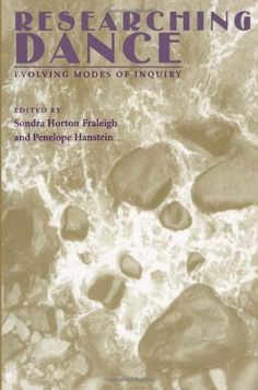 Researching Dance: Evolving Modes of Inquiry by Sondra Horton Fraleigh http://www.amazon.com/dp/0822956845/ref=cm_sw_r_pi_dp_WeJowb1PB86BR