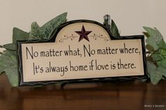 Primitive NO MATTER WHAT, NO MATTER WHERE wood sign Country rustic home decor