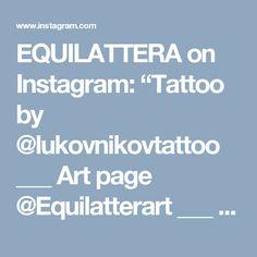"EQUILATTERA on Instagram: ""Tattoo by @lukovnikovtattoo  ___ Art page @Equilatterart ___ www.EQUILΔTTERΔ.com ___  #Equilattera"""