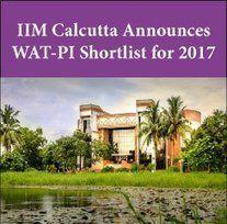 IIM Calcutta announces WAT-PI Shortlist for PGP 2017-19
