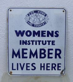 """Bought this old metal sign on eBay. Produced in Ontario, Canada, where the Women's Institute movement all began. at 14"""" x 12"""", this would presumably have been fixed to a gate post. Lovely idea! Womens Institute, Welcome New Members, Garage Signs, Craft Club, Women In History, Metal Signs, Book Publishing, Vintage Ladies, Gate Post"""