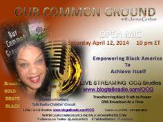 OUR COMMON GROUND  SATURDAY NIGHT OPEN MIC Saturday  April 12, 2014   10 pm ET