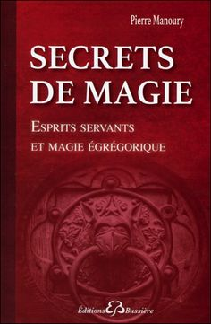 Secrets de Magie - Pierre Manoury - secret-esoterique