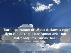 How can we drive out darkness from this dark world we live in? Martin Luther King Jr. answers that question in this great quote. Darkness cannot drive out darkness and hate cannot drive out hate. Only the light can drive out darkness and only love can drive out hate. This is a guest post by […]