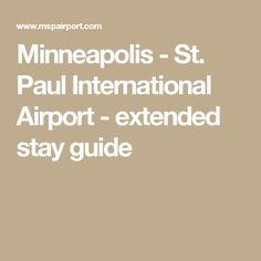 Minneapolis - St. Paul International Airport - extended stay guide
