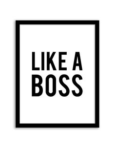 Download and print this free like a boss wall art for your home or office!