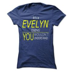 EVELYN, Its EVELYN Thing, you wouldnt thing - #gift box #bridal gift. HURRY => https://www.sunfrog.com/Names/EVELYN-Its-EVELYN-Thing-you-wouldnt-thing-Ladies.html?68278