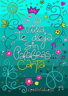 Si la vida te deja sin palabras, canta #Frases #Citas #Quotes #Vida #Canta #Kebrantahuesos