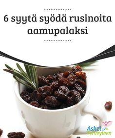 6 syytä syödä rusinoita aamupalaksi   Rusinat tekevät paljon muutakin kuin vain auttavat #ummetukseen. Nämä pienet #luonnonantimet ovat täynnä terveellisiä #ominaisuuksia.  #Luontaishoidot