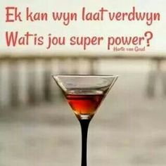 Ek kan wyn laat verdwyn. Wat is jou superpower? Afrikaans Quotes, Some People Say, Super Powers, Friendship Quotes, Me Quotes, Wine Bottles, Sayings, Words, Wood Art