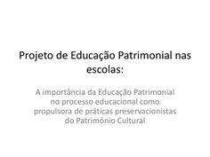 Apresentação PowerPoint Educação Patrimonial nas escolas by Lauri Rene Reis Filho via slideshare