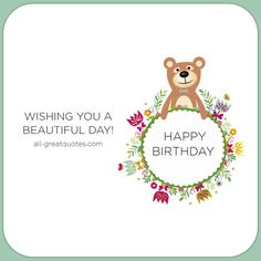 Happy Birthday - Wishing you a beautiful day. | all-greatquotes.com #HappyBirthday #BirthdayMessages