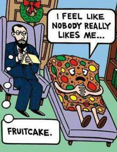 Christmas Fruit Cake Meme - Funny cake quotes - motivated by coffee - holidays and special occasions humor - hilarious cake quotes Funny Christmas Cartoons, Christmas Comics, Funny Christmas Pictures, Funny Cartoons, Christmas Humor, Christmas Fun, Funny Pictures, Christmas Sayings, Cartoon Jokes