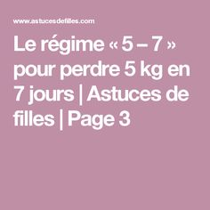 Le régime «5 – 7» pour perdre 5 kg en 7 jours   Astuces de filles   Page 3
