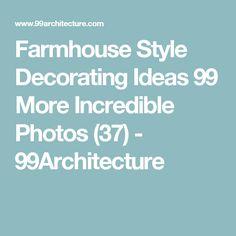 Farmhouse Style Decorating Ideas 99 More Incredible Photos (37) - 99Architecture