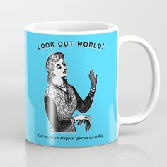 Look Out World Mug | Funny Mugs | Sassy Mugs | Coffee Lovers | Coffee Mug | Vintage | Gifts for Coffee Lovers | Coffee Cup | Work Humor | Unique Mug | Bitch Slap |
