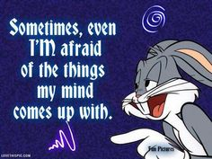 the things my mind comes up with funny quotes quote funny quote funny quotes looney tunes bugs bunny humor
