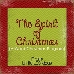 The Spirit of Christmas: A Ward Christmas Program from Little LDS ...