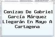 http://tecnoautos.com/wp-content/uploads/imagenes/tendencias/thumbs/cenizas-de-gabriel-garcia-marquez-llegaran-en-mayo-a-cartagena.jpg Gabriel Garcia Marquez. Cenizas de Gabriel García Márquez llegarán en mayo a Cartagena, Enlaces, Imágenes, Videos y Tweets - http://tecnoautos.com/actualidad/gabriel-garcia-marquez-cenizas-de-gabriel-garcia-marquez-llegaran-en-mayo-a-cartagena/
