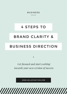 Get Focused: 4 Steps to Brand Clarity + Business Direction. Entrepreneurs: end the overwhelm and start working towards your own version of success.