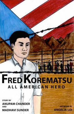 Fred Korematsu: All American Hero, by Anupam Chander and Madhavi Sunder, illustrated by Angelia Loi Fight For Justice, American Revolution, Civil Rights, Book Lists, We The People, American History, Curriculum, Literature, The Unit