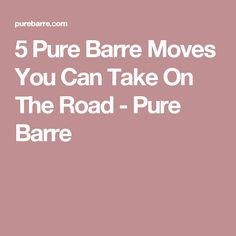 5 Pure Barre Moves Y
