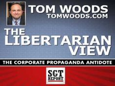 Tom Woods - THE LIBERTARIAN VIEW... of America